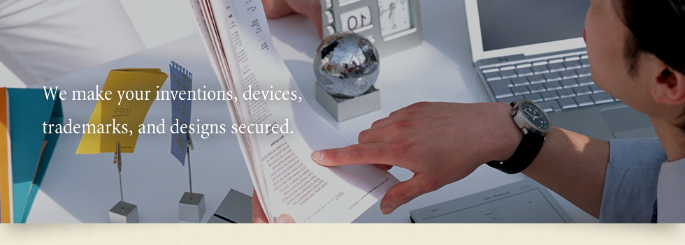 We make your inventions, devices, trademarks, and designs secured.